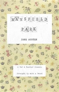 Cover Mansfield Park (Annotated): A Tar & Feather Classic: Straight Up With a Twist
