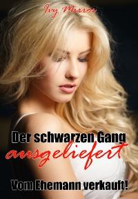 Cover Der schwarzen Gang ausgeliefert - Vom Ehemann verkauft!