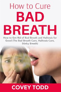 Cover How to Cure Bad Breath