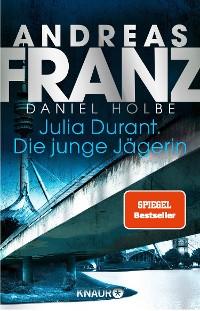 Cover Julia Durant. Die junge Jägerin