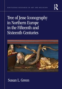Cover Tree of Jesse Iconography in Northern Europe in the Fifteenth and Sixteenth Centuries