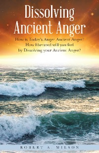 Cover Dissolving Ancient Anger