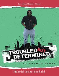 Cover Troubled But Determined an Untold Story