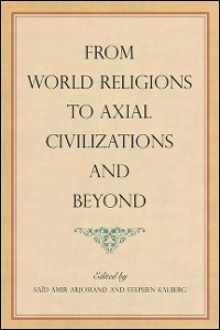 Cover From World Religions to Axial Civilizations and Beyond