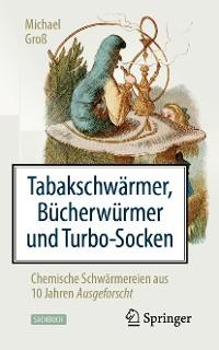 Cover Tabakschwärmer, Bücherwürmer und Turbo-Socken
