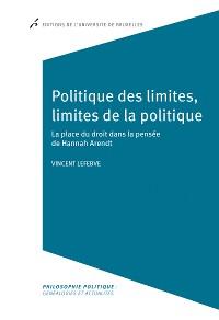 Cover Politique des limites, limites de la politique