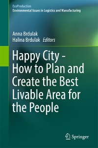 Cover Happy City - How to Plan and Create the Best Livable Area for the People