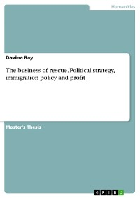 Cover The business of rescue. Political strategy, immigration policy and profit