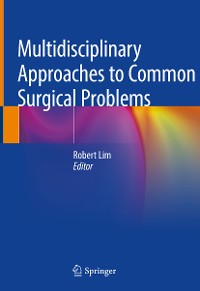 Cover Multidisciplinary Approaches to Common Surgical Problems