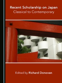 Cover Recent Scholarship on Japan: Classical to Contemporary