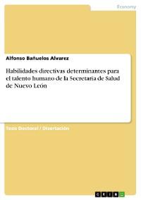 Cover Habilidades directivas determinantes para el talento humano de la  Secretaria de Salud de Nuevo León