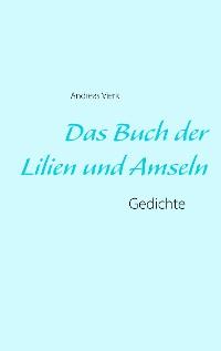 Cover Das Buch der Lilien und Amseln