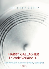 Cover Harry Gallagher, Le code Verlaine 1.1