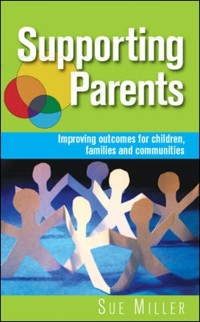 Cover EBOOK: Supporting Parents: Improving Outcomes for Children, Families and Communities