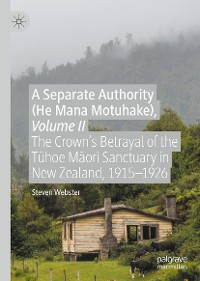 Cover A Separate Authority (He Mana Motuhake), Volume II