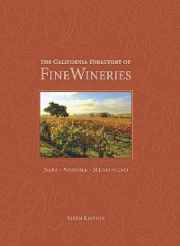 Cover The California Directory of Fine Wineries: Napa, Sonoma, Mendocino
