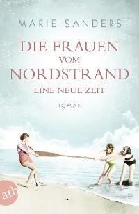 Cover Die Frauen vom Nordstrand. Eine neue Zeit
