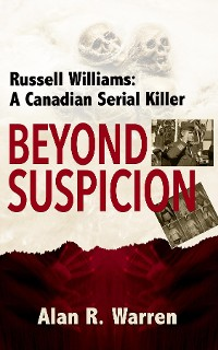 Cover Beyond Suspicion; Russell Williams Serial Killer