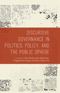 Cover Discursive Governance in Politics, Policy, and the Public Sphere