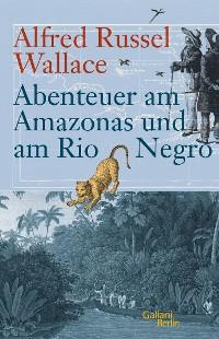 Cover Abenteuer am Amazonas und am Rio Negro