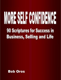 Cover More Self Confidence: 90 Scriptures for Success in Business, Selling and Life
