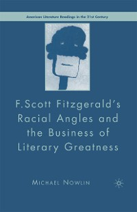 Cover F.Scott Fitzgerald'S Racial Angles and the Business of Literary Greatness