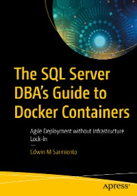 Cover The SQL Server DBA's Guide to Docker Containers