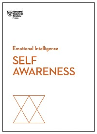Cover Self-Awareness (HBR Emotional Intelligence Series)