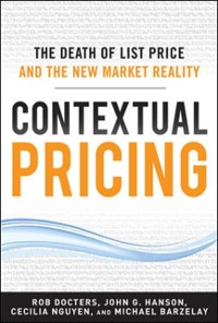 Cover Contextual Pricing:  The Death of List Price and the New Market Reality