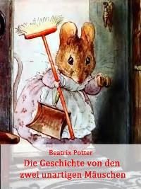 Cover Die Geschichte von den zwei unartigen Mäuschen