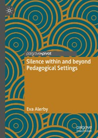 Cover Silence within and beyond Pedagogical Settings