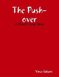Cover Push-over: A Short Crime Story