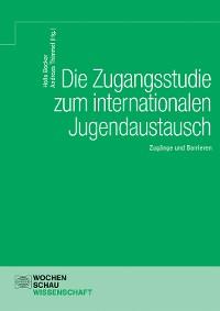Cover Die Zugangsstudie zum internationalen Jugendaustausch