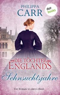 Cover Die Töchter Englands: Sehnsuchtsjahre - Zweiter Sammelband