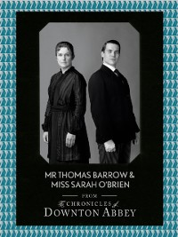 Cover Mr Thomas Barrow and Miss Sarah O'Brien (Downton Abbey Shorts, Book 8)