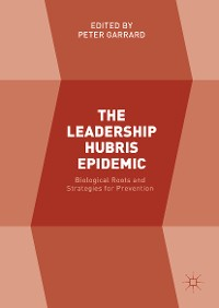 Cover The Leadership Hubris Epidemic