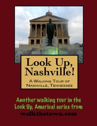 Cover Look Up, Nashville! A Walking Tour of Nashville, Tennessee
