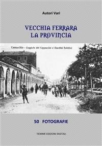 Cover Vecchia Ferrara, La provincia