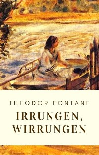 Cover Theodor Fontane: Irrungen, Wirrungen