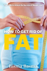 Cover How to Get Rid of Fat