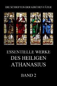 Cover Essentielle Werke des Heiligen Athanasius, Band 2