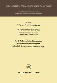 Cover Der Einflu organischer Glanzzusatze auf die Korrosionsbestandigkeit galvanisch abgeschiedener Nickeluberzuge