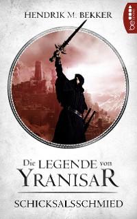 Cover Die Legende von Yranisar - Schicksalsschmied