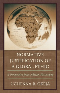 Cover Normative Justification of a Global Ethic