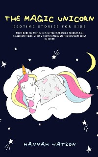 Cover The Magic Unicorn - Bedtime Stories for Kids