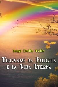 Cover Trovare la Felicia' e la Vita Eterna