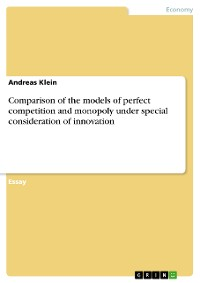 Cover Comparison of the models of perfect competition and monopoly under special consideration of innovation