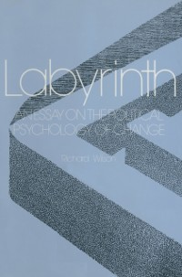 Cover Labyrinth: An Essay on the Political Psychology of Change