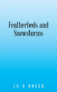 Cover Featherbeds and Snowstorms