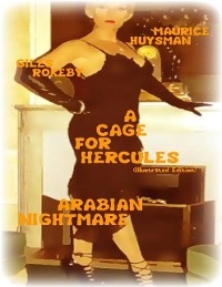 Cover A Cage for Hercules (Illustrated Edition) - Arabian Nightmare
